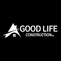 Good Life Construction, Inc.