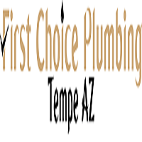 First Choice Plumbing Tempe AZ